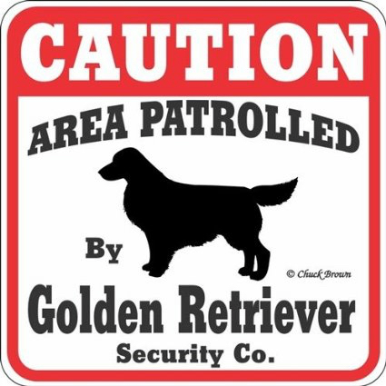 CAUTION AREA PATROLLED By Golden Retriever Security Co.