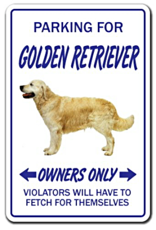 PARKING FOR GOLDEN RETRIEVER OWNERS ONLY
